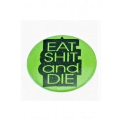 BDG46  ΚΟΝΚΑΔΕΣ - EAT SHIT and DIE